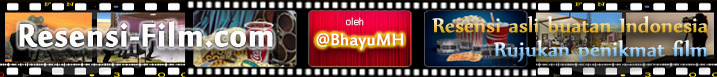 Resensi Film-Bhayu MH